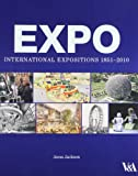 Expo: International Expositions 1851-2010