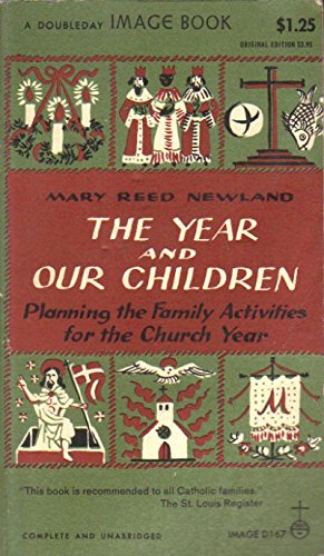 The Year and Our Children: Planning the Family Activities for the Church Year