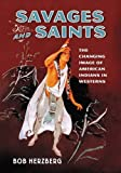 Savages and Saints: The Changing Image of American Indians in Westerns
