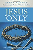 Jesus Only, Ernan Norman, 1449729320