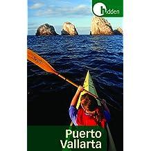 Hidden Puerto Vallarta: Including the Bahia de Banderas and Sierra Madre Mountains
