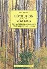 L'évolution chez les végétaux : Des bactéries aux arbres et aux plantes à fleurs par Mazliak