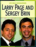 Larry Page and Sergey Brin (Life Skills Biographies)
