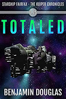 Totaled: A Starship Fairfax Prequel Story by [Douglas, Benjamin]