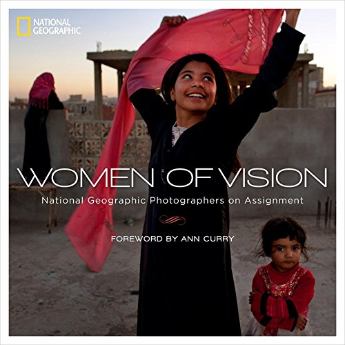 Women Of Vision  National Geographic Photographers On Assignment