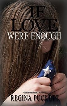 If Love were Enough by [Puckett, Regina]