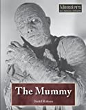 The Mummy (Monsters and Mythical Creatures)