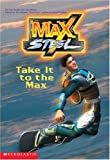 Take It To The Max (Max Steel)