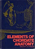img - for ELEMENTS OF CHORDATE ANATOMY ...an introduction to the structure of the vertebrate animals, a large and complex group of organisms comprising fishes, amphibians, reptiles, birds, and mammals. (McGRAW-HILL SERIES IN ORGANISMIC BIOLOGY, FOURTH EDITION) book / textbook / text book
