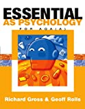 Essential AS Psychology for AQA Specification A, Richard D. Gross and Geoff Rolls, 0340846402