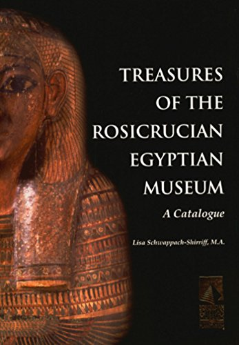 Treasures of the Rosicrucian Egyptian Museum: A Catalogue (Rosicrucian Order AMORC Kindle Edition)