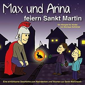 Max und Anna feiern Sankt Martin Hörbuch