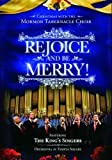 Rejoice and Be Merry: Christmas with the Mormon Tabernacle Choir Featuring The King Singers