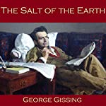 The Salt of the Earth | George Gissing