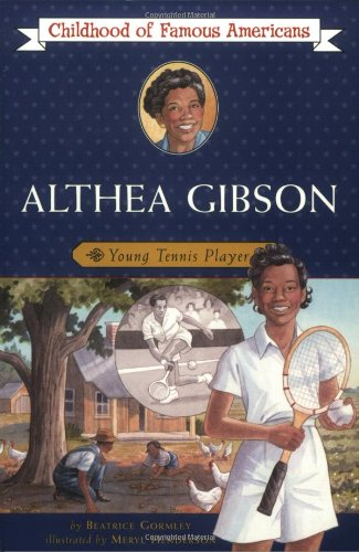 Search : Althea Gibson: Young Tennis Player (Childhood of Famous Americans)