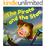 Books for Kids: The Pirate and the Star (Children's Book, Picture Books, Preschool Books, Baby Books, Kids Books, Ages 3-5)