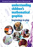 Children's Mathematical Graphics : Beginnings in Play, Carruthers and Worthington, 0335237762