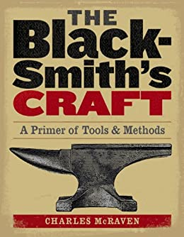 The blacksmiths craft a primer of tools methods charles mcraven the blacksmiths craft a primer of tools methods by mcraven fandeluxe Choice Image