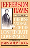 The Rise and Fall of the Confederate Government, Jefferson Davis, 0306804190