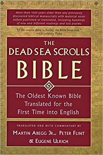 The Dead Sea Scrolls Bible: The Oldest Known Bible