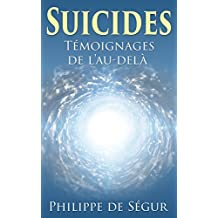 Suicides: Témoignages de l'au-delà (French Edition)