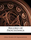 Record of Proceedings, Board Of Equ Ohio Board of Equalization, 1147968772