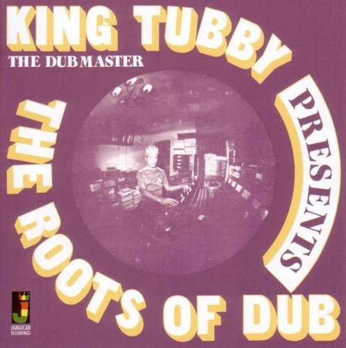 Roots of Dub by King Tubby (2010) Audio ()