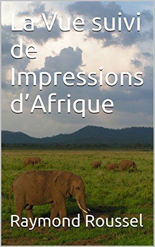 La Vue suivi de Impressions d'Afrique (French Edition)