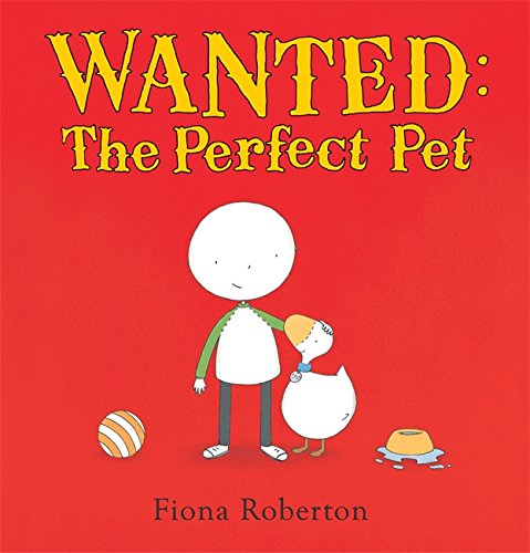 Wanted: The Perfect Pet: Amazon.co.uk: Roberton, Fiona ...
