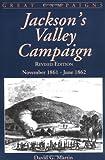 Jackson's Valley Campaign, David G. Martin, 0306812576
