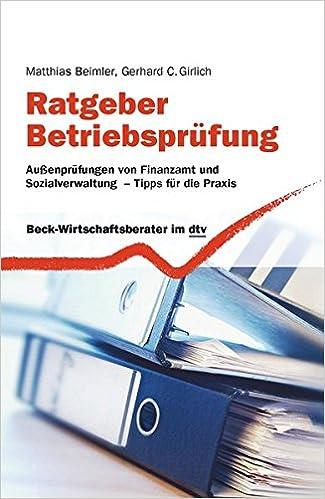 Cover des Buchs: Ratgeber Betriebsprüfung: Außenprüfungen von Finanzamt und Sozialverwaltung - Tipps für die Praxis (dtv Beck Wirtschaftsberater)