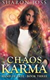 : Chaos Karma (Hand of Fate) (Volume 3) by Sharon Joss (2015-12-19)