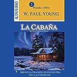 The Shack [La cabaña]: Donde la tragedia se encuentra con la eternidad | W. Paul Young