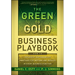 The Green to Gold Business Playbook: How to Implement Sustainability Practices for Bottom-Line Results in Every Business…