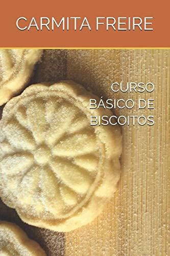 CURSO BÁSICO DE BISCOITOS (Portuguese Edition) by CHEF CARMITA FREIRE