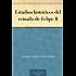 Estudios históricos del reinado de Felipe II