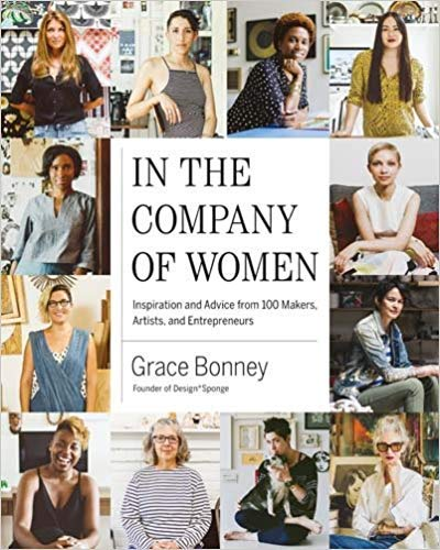 [By Grace Bonney ] In the Company of Women: Inspiration and Advice from over 100 Makers, Artists, and Entrepreneurs (Hardcover)【2018】by Grace Bonney (Author) (Hardcover)