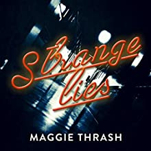 Strange Lies: Strange Truth, Book 2 Audiobook by Maggie Thrash Narrated by Stephanie Cannon