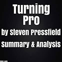 Turning Pro by Steven Pressfield Summary & Analysis
