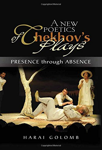 A New Poetics of Chekhov's Plays: Presence through Absence by Brand: Sussex Academic Press