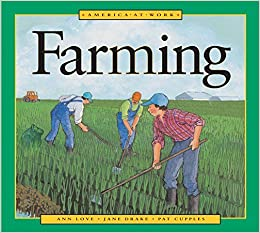 Book America at Work: Farming by Ann Love (2002-01-09)
