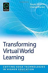 Transforming Virtual World Learning (Cutting-Edge Technologies in Higher Education)