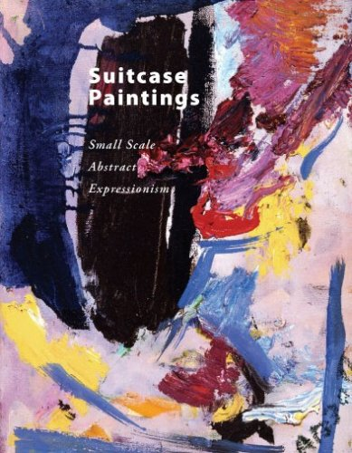 Download Suitcase Paintings: Small Scale Abstract Expressionism pdf epub