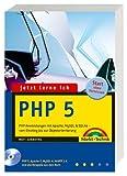 Jetzt lerne ich PHP 5: PHP-Anwendungen mit Apache, MySQL & SQLite - vom Einstieg bis zur Objektorientierung