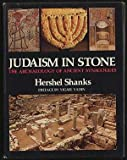 Judaism in Stone : The Archaeology of Ancient Synagogues, Shanks, Hershel, 0060672188