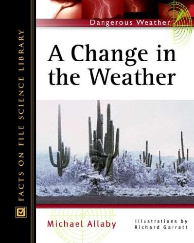 Download A Change in the Weather (Facts on File Dangerous Weather Series) pdf