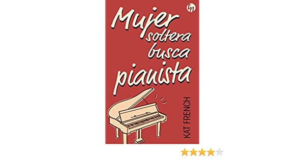 Mujer soltera busca pianista kat french pdf