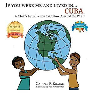 If You Were Me an Lived In... Cuba: A Child's Introduction to Cultures Around the World (If You Were Me an Lived In... Culture)
