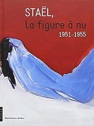 Staël, la figure à nu, 1951-1955