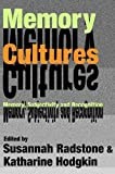 img - for Memory Cultures: Memory, Subjectivity and Recognition book / textbook / text book